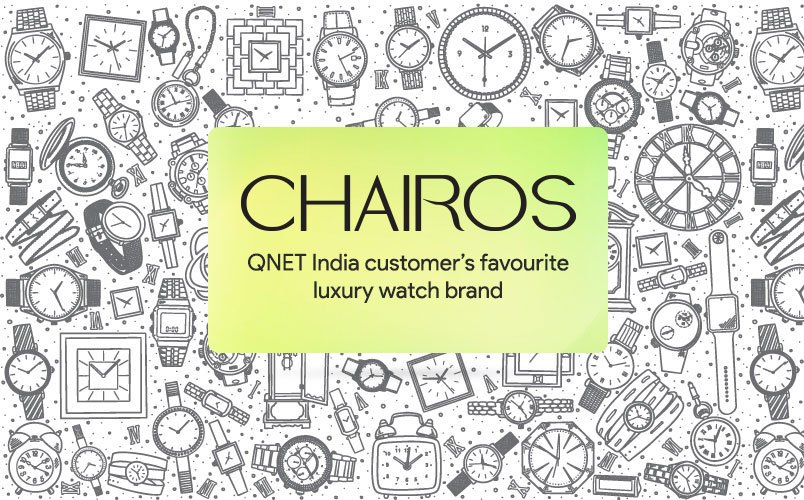 """An artwork depicting a collection of watches with a banner """"CHAIROS – QNET India customer's favourite luxury watch brand"""" in the centre"""